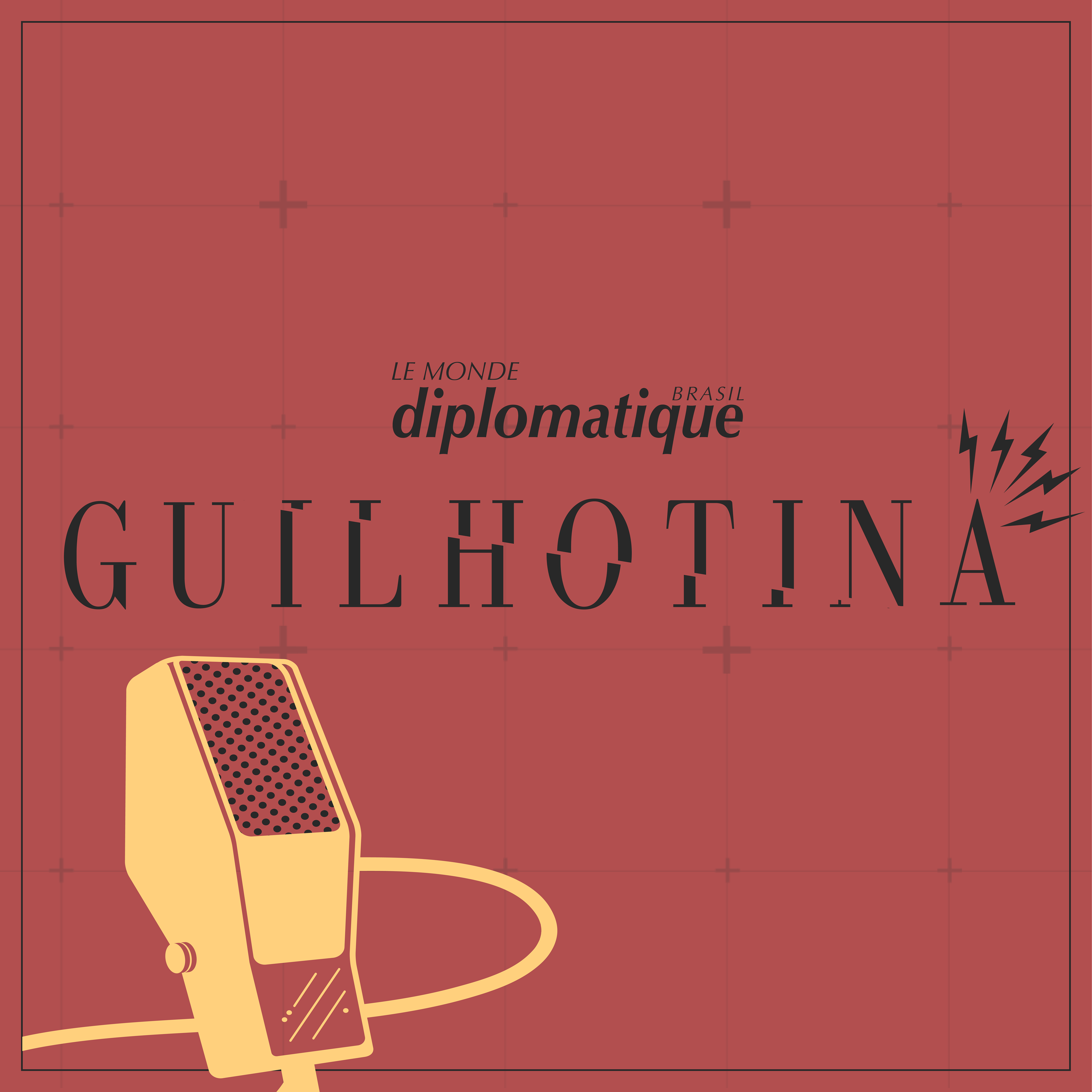 Guilhotina - O podcast do Le Monde Diplomatique Brasil