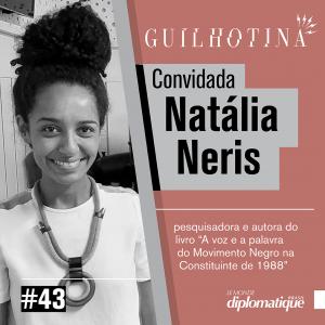Guilhotina #43 – Natália Neris